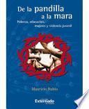 Libro de De La Pandilla A La Mara
