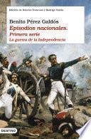 Libro de Episodios Nacionales I. La Guerra De La Independencia