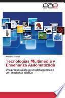 Libro de Tecnologías Multimedia Y Enseñanza Automatizada