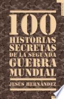 Libro de 100 Historias Secretas De La Segunda Guerra Mundial