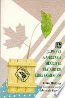 Libro de Cómo Va A Afectar A México El Tratado De Libre Comercio?