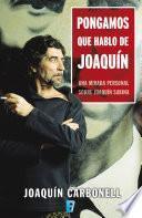 Libro de Pongamos Que Hablo De Joaquín