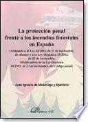 Libro de La Protección Penal Frente A Los Incendios Forestales En España