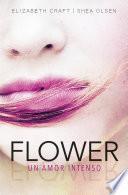 Libro de Flower. Un Amor Intenso