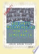 Libro de Adelantes Muchachas/os, Por La Democracia