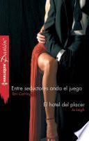 Libro de Entre Seductores Anda El Juego/el Hotel Del Placer