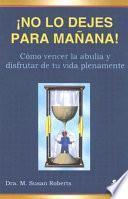 Libro de ¡no Lo Dejes Para Mañana!
