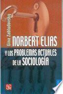 Libro de Norbert Elias Y Los Problemas Actuales De La Sociología