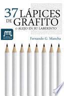 Libro de 37 Lápices De Grafito (o Alejo En Su Laberinto)