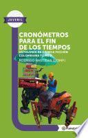 Libro de Cronómetros Para El Fin De Los Tiempos   Planeta Lector