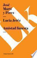 Libro de Lucía Jeréz. Amistad Funesta