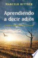 Libro de Aprendiendo A Decir Adiós (edición De Aniversario)