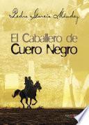 Libro de El Caballero De Cuero Negro I