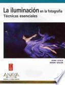 Libro de La Iluminación En La Fotografía. Técnicas Esenciales