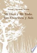 Libro de Mi Dios Y Mi Todo. San Francesco Y Asís