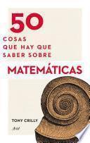 Libro de 50 Cosas Que Hay Que Saber Sobre Matemáticas