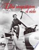 Libro de Ellas Conquistaron El Cielo : 100 Mujeres Que Escribieron La Historia De La Aviación Y El Espacio