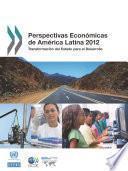 Libro de Perspectivas Económicas De América Latina 2012 Transformación Del Estado Para El Desarrollo