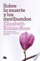 Libro de Sobre La Muerte Y Los Moribundos