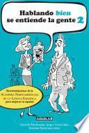 Libro de Hablando Bien Se Entiende La Gente 2