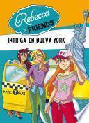 Libro de Intriga En Nueva York (rebecca & Friends 2)