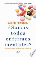 Libro de ¿somos Todos Enfermos Mentales?