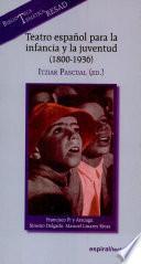 Libro de Teatro Español Para La Infancia Y La Juventud (1800 1936)