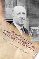 Libro de Memorias De Un Inspector De Hacienda En Tiempos De Franco