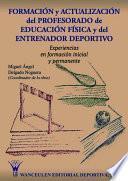 Libro de Formación Y Actualización Del Profesorado De Educación Física Y Del Entrenador Deportivo