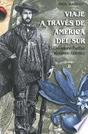 Libro de Viaje A Través De América Del Sur. Tomo Ii