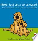 Libro de Mamá, ¿qué Voy A Ser De Mayor?