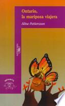 Libro de Ontario, La Mariposa Viajera (ontario, The Traveling Butterfly)