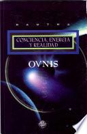 Libro de Ovnis Conciencia, Energia Y Realidad