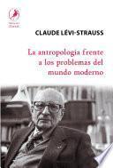 Libro de La Antropología Frente A Los Problemas Del Mundo Moderno
