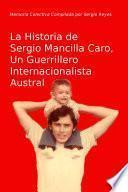 Libro de La Historia De Sergio Mancilla Caro, Un Guerrillero Internacionalista