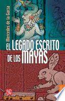 Libro de El Legado Escrito De Los Mayas