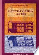 Libro de El Teatro En La Rioja, 1580 1808