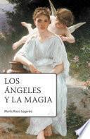 Libro de Los ángeles Y La Magia 2° Ed.