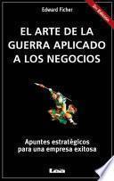 Libro de El Arte De La Guerra Aplicado A Los Negocios. Apuntes Estratégicos Para Una Empresa Exitosa.