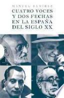 Libro de Cuatro Voces Y Dos Fechas En La España Del Siglo Xx