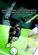 Libro de Manual Para El Entrenamiento De Porteros De FÚtbol Base