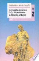 Libro de Conceptualización De Lo Femenino En La Filosofía Antigua