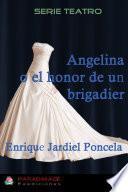 Libro de Angelina O El Honor De Un Brigadier