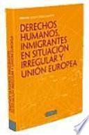 Libro de Derechos Humanos, Inmigrantes En Situación Irregular Y Unión Europea
