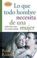Libro de Lo Que Todo Hombre Necesita De Una Mujer