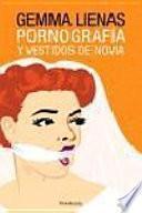 Libro de Pornografía Y Vestidos De Novia
