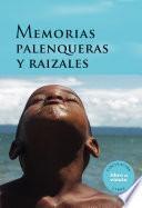 Libro de Memorias Palenqueras Y Raizales