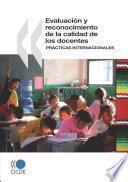 Libro de Evaluación Y Reconocimiento De La Calidad De Los Docentes Prácticas Internacionales
