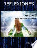 Libro de Proteínas, El Adn Del Alma Y Los Micro Agujeros De Gusano