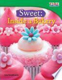 Libro de Qué Dulce: Dentro De Una Panadería (sweet: Inside A Bakery)